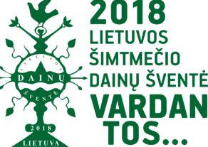 """Pasiruošimas 2018 """"Vardan tos…"""" dainų šventei"""